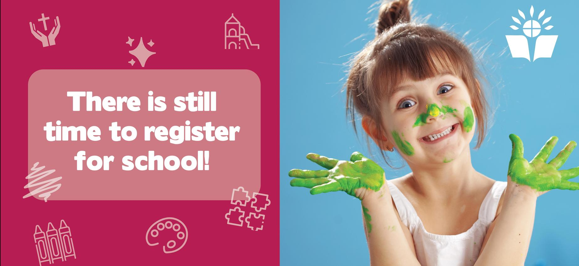 There is still time to register for school