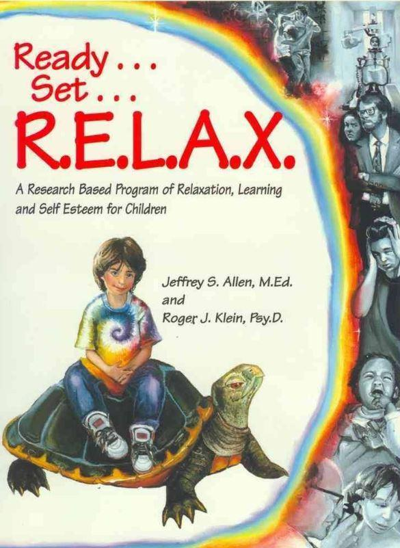 Ready, Set, RELAX:A Program of Relaxation, Learning & Self-Esteem for Children Book Cover