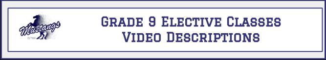 Grade 9 Elective Videos