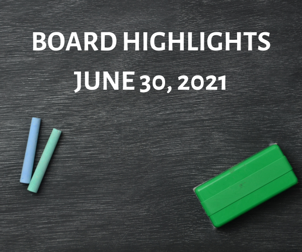 Board Highlights - June 30, 2021 Featured Photo