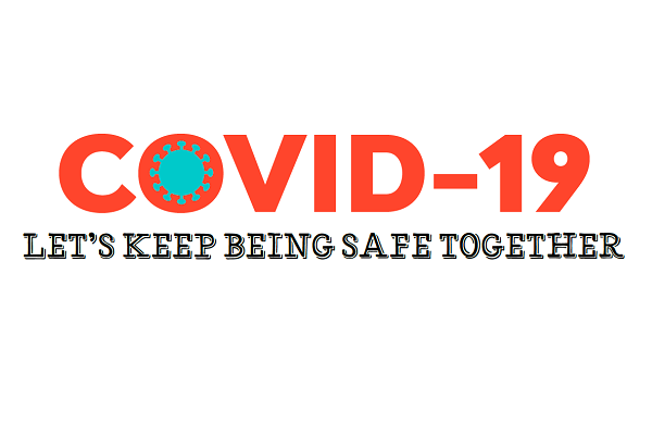 COVID-19 - Let's Keep Being Safe Together