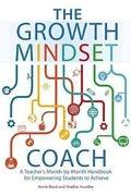 The Growth Mindset Coach: A Teacher's Month-by-Month Handbook for Empowering Students to Achieve by Annie Brock and Heather Hundley