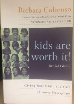 Kids are Worth It!:Giving your child the gift of inner discipline Book Cover