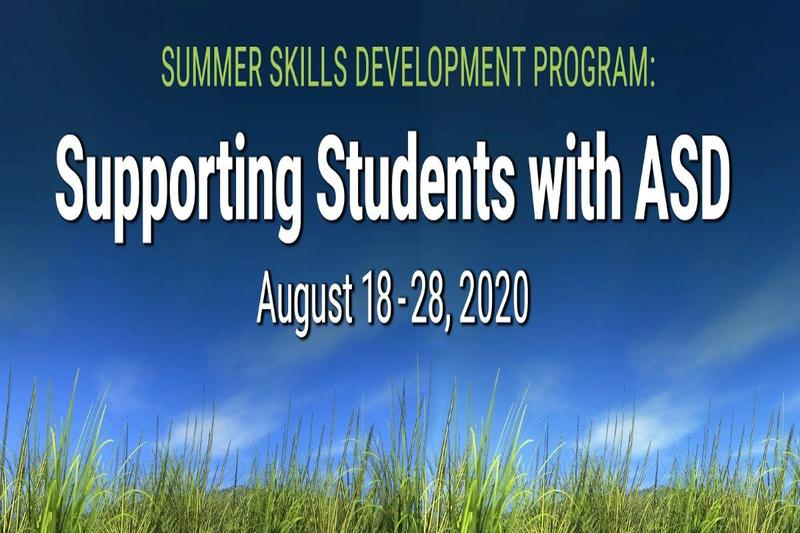 Blue sky and green grass background with text: Summer Skills Development Program: Supporting Student with ASD. August 18-28, 2020