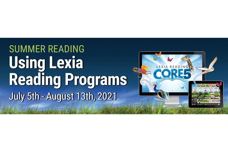 Graphic: Summer reading using Lexia reading programs. July 5-August 13.