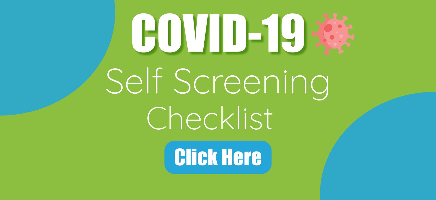 Self Screening Checklist Click Here