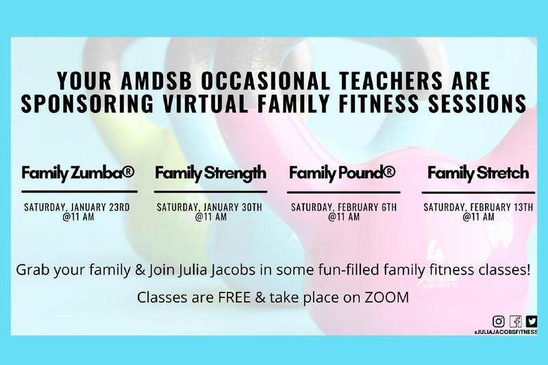 Your AMDSB Occasional Teachers are sponsoring virtual family fitness sessions. Family Zumba January 23 at 11:00 a.m. Family Strength January 30, 11:00 a.m. Family Pound February 6, 11:00 a.m. Family Stretch February 13, 11:00 a.m. See PDF for full information.