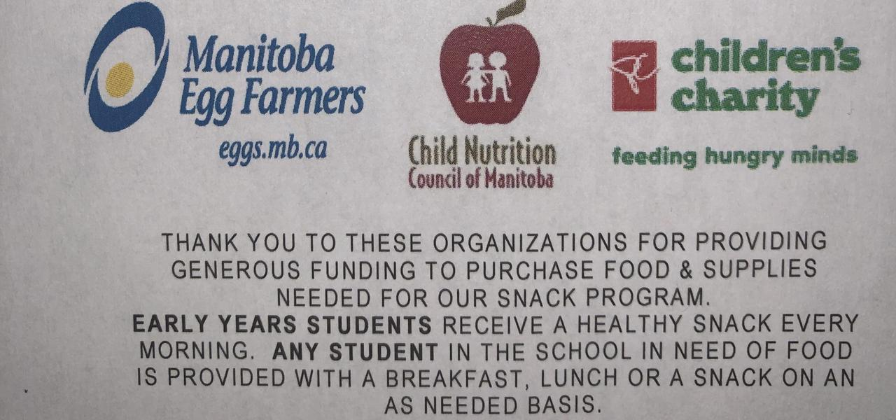 Thanks to sponsors of snack program: Child Nutrition Council of Manitoba, PC Children's Charity, Manitoba Egg Farmers