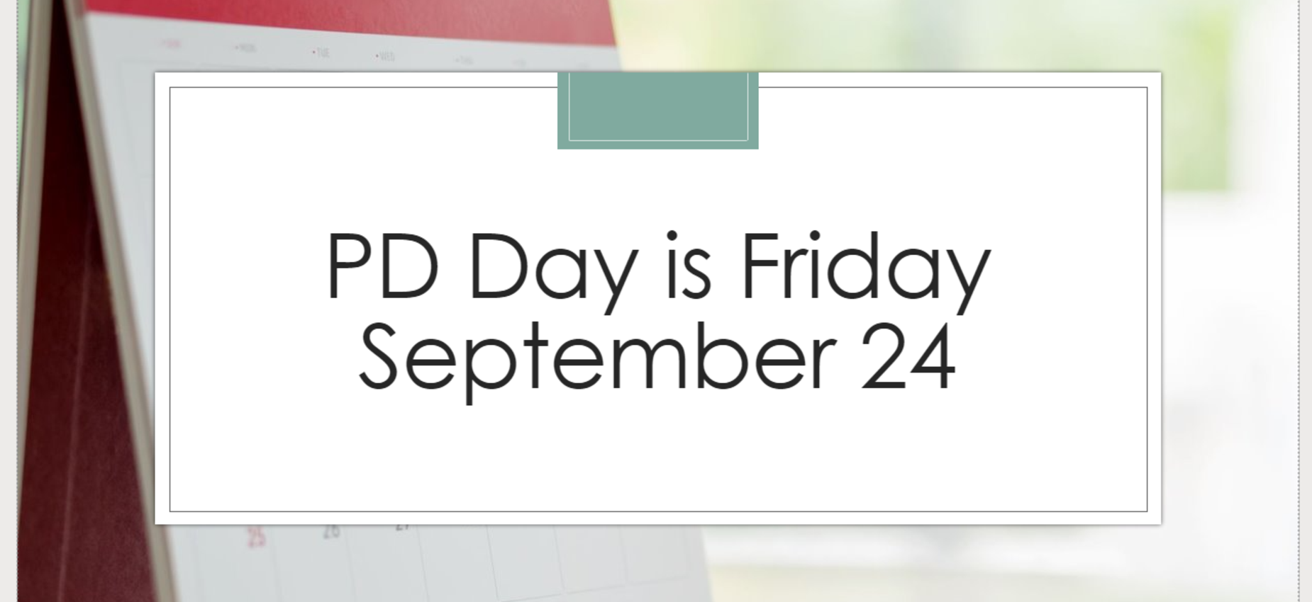 Friday September 24 is PD Day