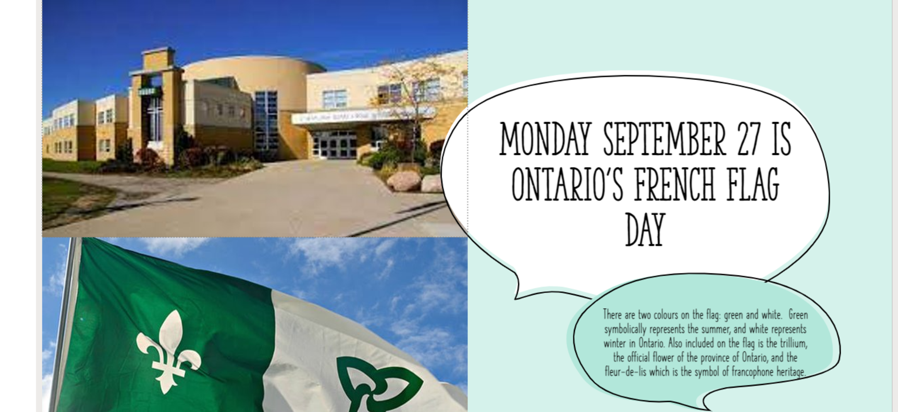 Monday at SMHS we will raise the Ontario French Flag