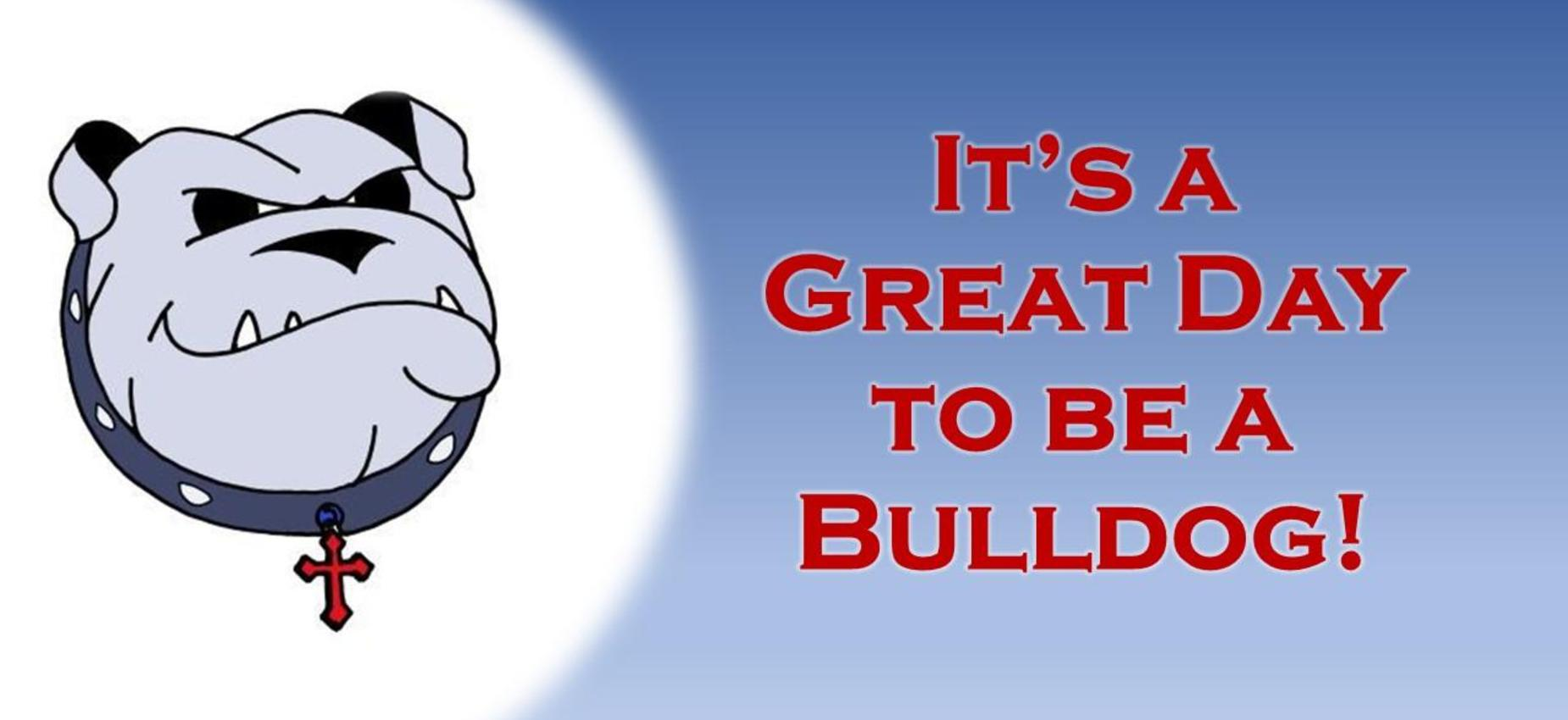 It's a Great Day to be a Bulldog!
