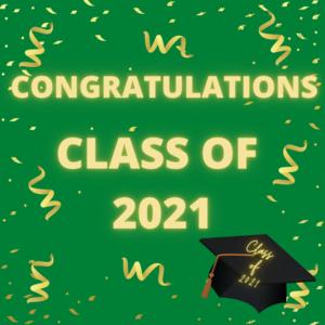 CONGRATULATIONS CLASS OF 2021.png