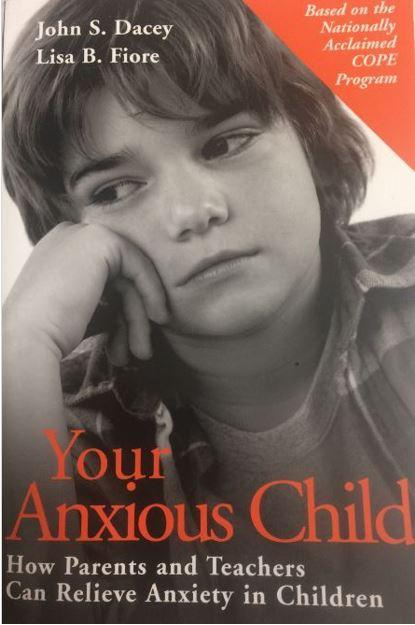 Your Anxious Child:How Parents & Teachers Can Relieve Anxiety in Children Book Cover