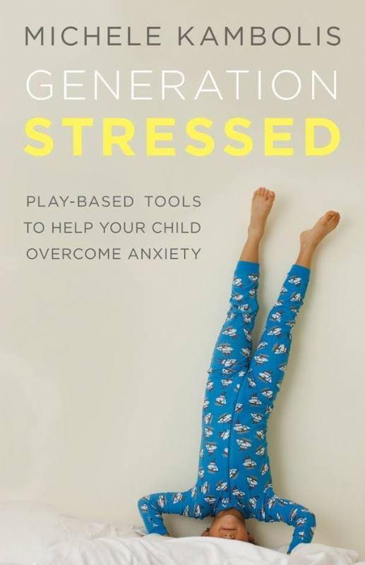 Generation Stressed:Play-Based Tools to Help Your Child Overcome Anxiety Book Cover