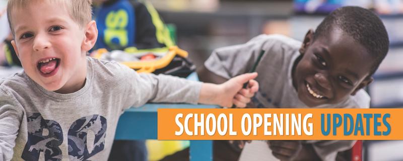 School Opening Updates
