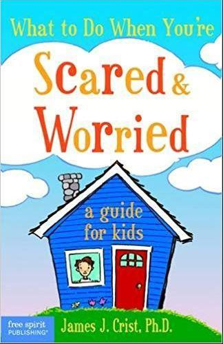 What to Do When You're Scared & Worried:A Guide for Kids Book Cover