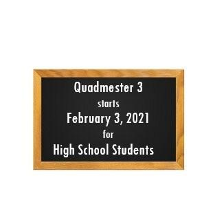Quadmester 3 starts February 3, 2021 for High School Students Featured Photo