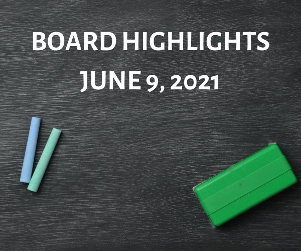 Board Highlights - June 9, 2021 Featured Photo