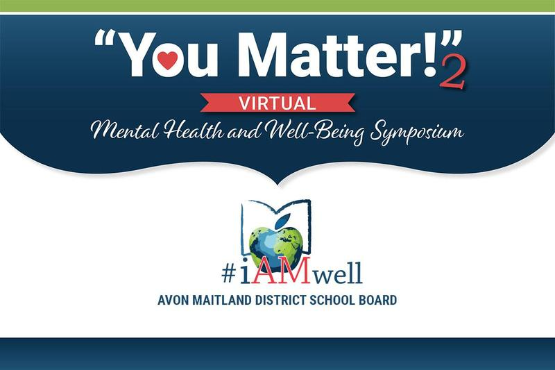You Matter! 2 Virtual Mental Health and Well-Being Symposium. AMDSB's #iAMwell logo. Avon Maitland District School Board.