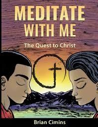Meditate with Me: The Quest to Christ by Brian Cimins