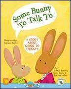 Some Bunny to Talk to: A Story About Going to Therapy by Cheryl Sterling, Paola Conte, Larissa Labay