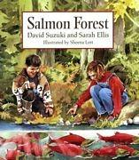 Salmon Forest by David Suzuki and Sarah Ellis