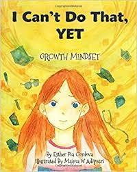 I Can't Do That, Yet: Growth Mindset by Esther Tia Cordova