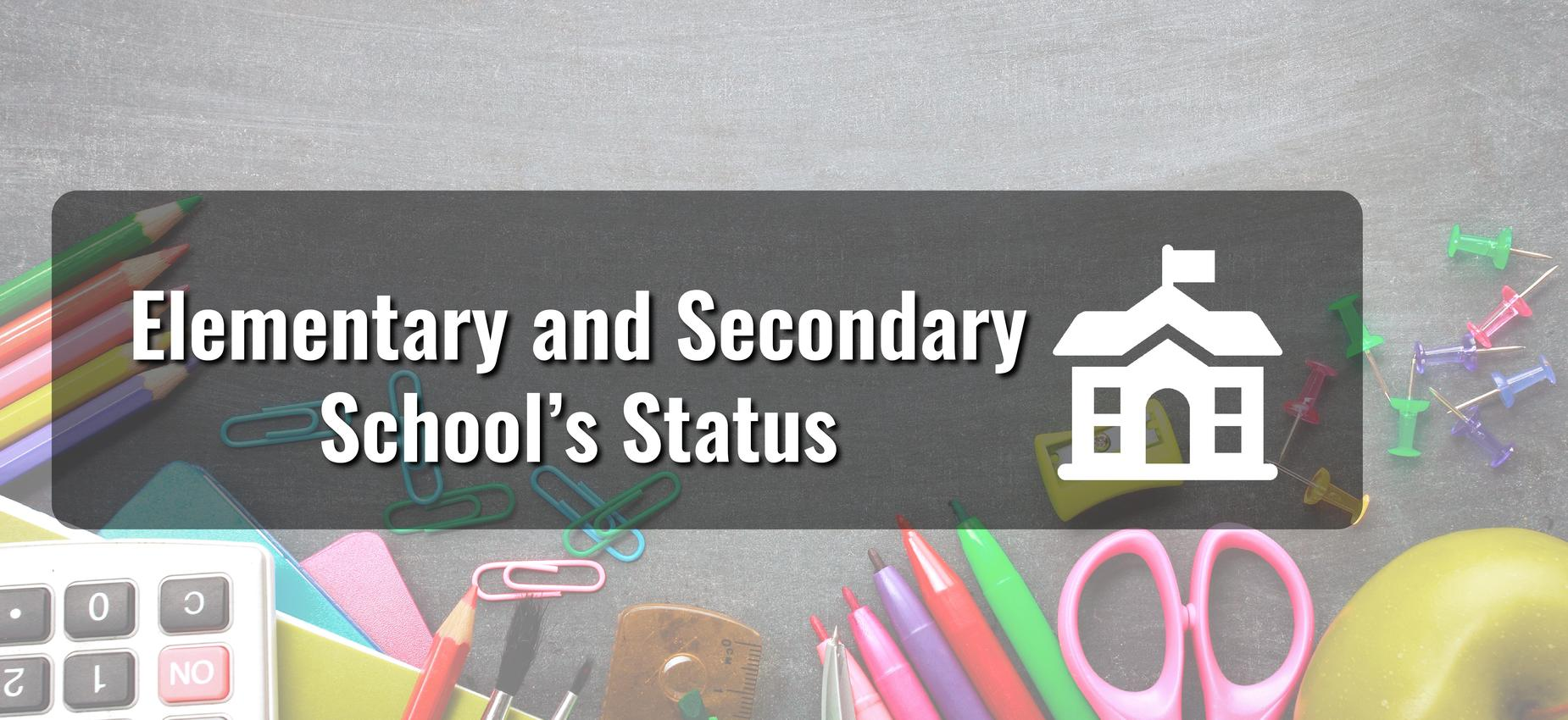 Elementary and Secondary School's Status