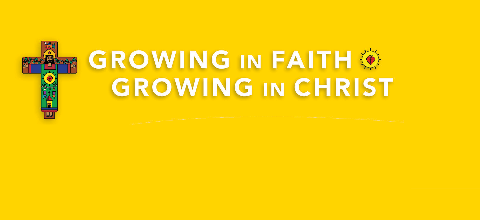 Growing in Faith Growing in Christ