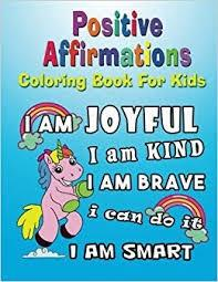 Positive Affirmations: Coloring Book for Kids