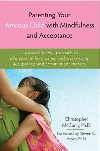 Parenting Your Anxious Child with Mindfulness & Acceptance Book Cover