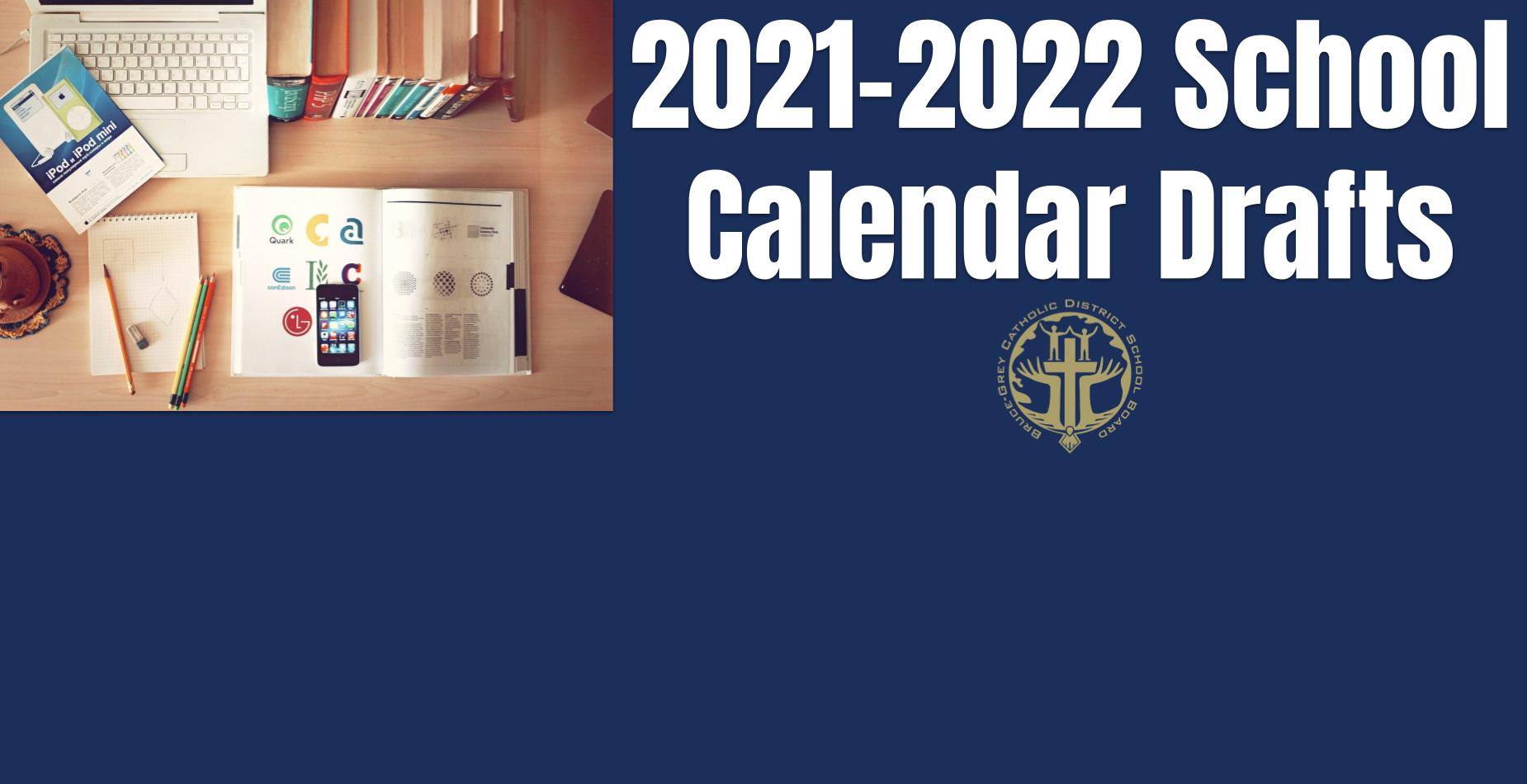 2021-2022 School Calendar Drafts