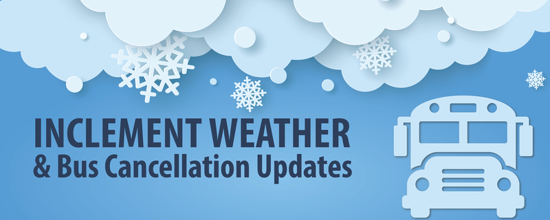 Inclement Weather & Bus Cancellations Website Banner