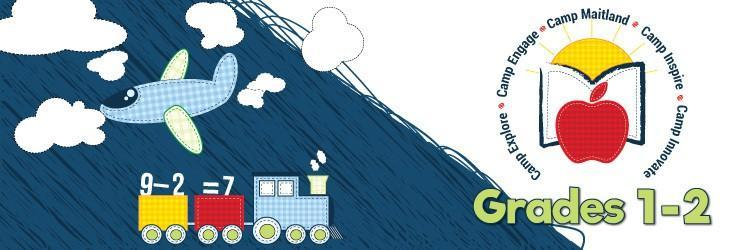 """Summer Learning Camp graphic. Illustration with airplane, clouds, and a train. Text: """"Grades 1-2"""". Summer Learning Camp logo: the following text surrounding an apple with a book behind it (from AMDSB logo), with sun rising in the background: """"Camp Explore. Camp Engage. Camp Maitland. Camp Inspire. Camp Innovate."""""""