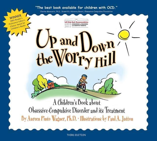 Up & Down the Worry Hill:A Children's Book about OCD & Treatment Book Cover