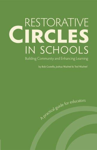 Restorative Circles in Schools: Building Community and Enhancing Learning by Bob Costello, Joshua Wachtel, Ted Wachtel