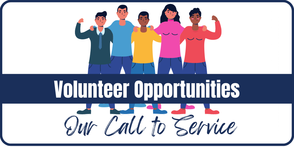 volunteer opportunities. Our call to service