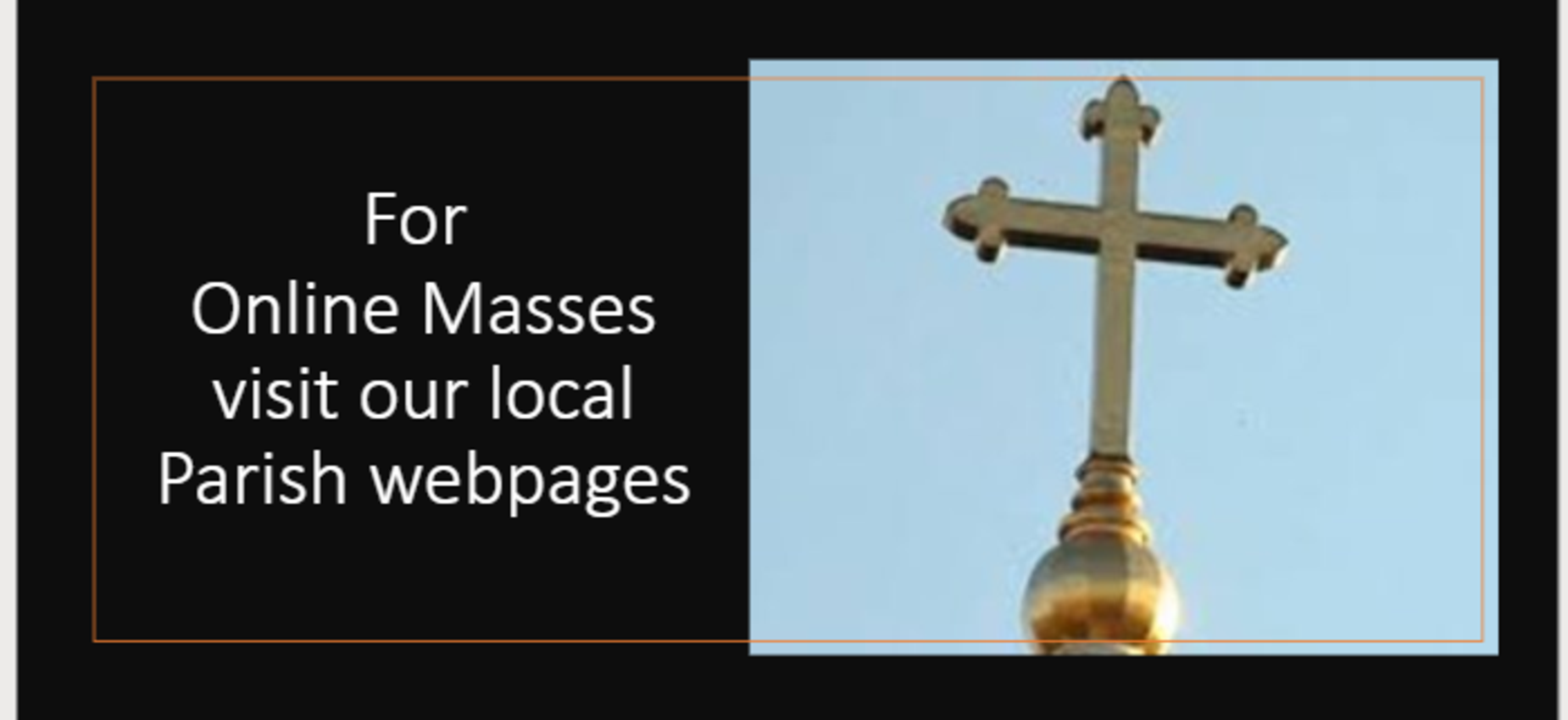 For Online Masses click to access local parishes